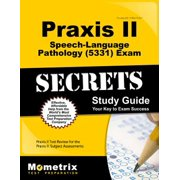 Praxis II Speech-Language Pathology (5331) Exam Secrets Study Guide : Praxis II Test Review for the Praxis II: Subject Assessments