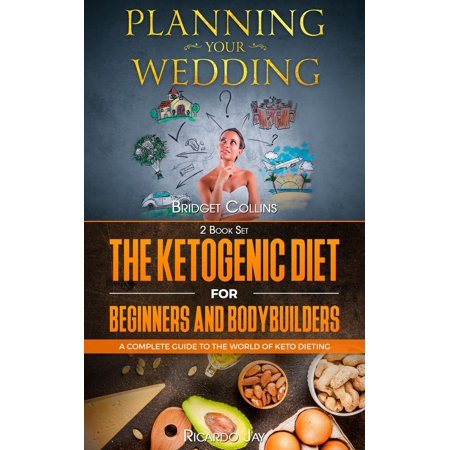 Planning Your Wedding - The Ketogenic Diet For Beginners And Bodybuilders -