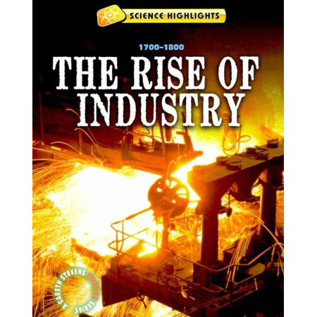The Rise of Industry (1700 1800)