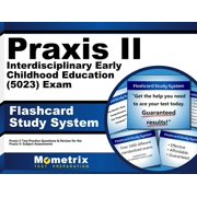 Praxis II Interdisciplinary Early Childhood Education (5023) Exam Flashcard Study System: Praxis II Test Practice Questions & Review for the Praxis II: Subject Assessments