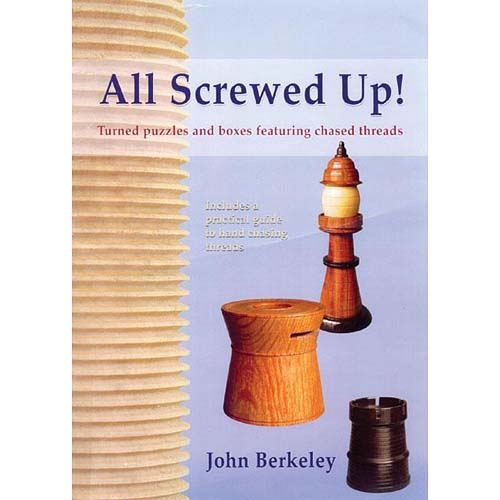 All Screwed Up!: Turned Boxes and Puzzles featuring Chased Threads