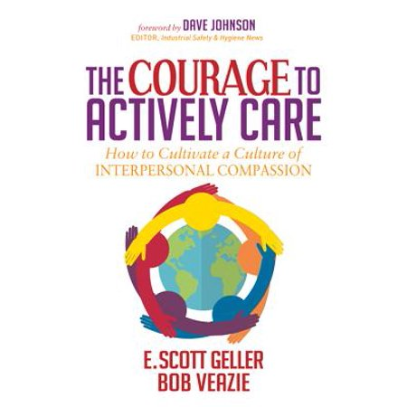 The Courage to Actively Care : Cultivating a Culture of Interpersonal