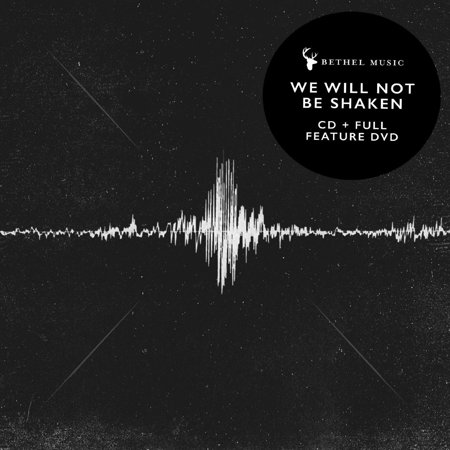 We Will Not Be Shaken By Bethel Music Format: Audio CD (Mixers Music)