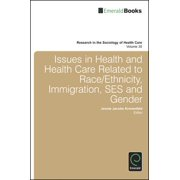 Issues in Health and Health Care Related to Race/Ethnicity, Immigration, SES and Gender - eBook