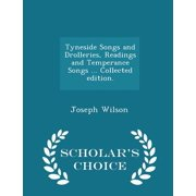 Tyneside Songs and Drolleries, Readings and Temperance Songs ... Collected Edition. - Scholar's Choice Edition