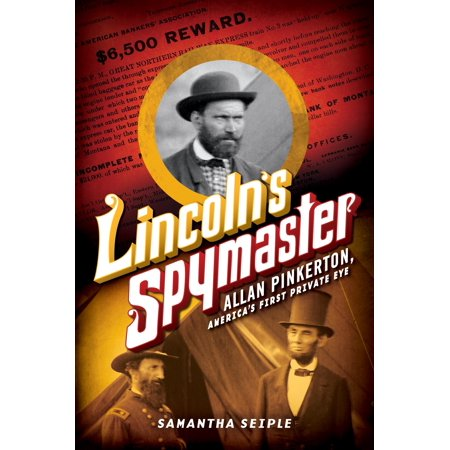 Lincoln's Spymaster: Allan Pinkerton, America's First Private (Private Eye The First 50 Years An Az)
