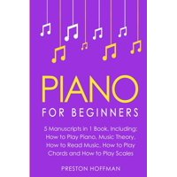 Piano : For Beginners - Bundle - The Only 5 Books You Need to Learn Piano Fingering, Piano Solo and Piano Comping Today