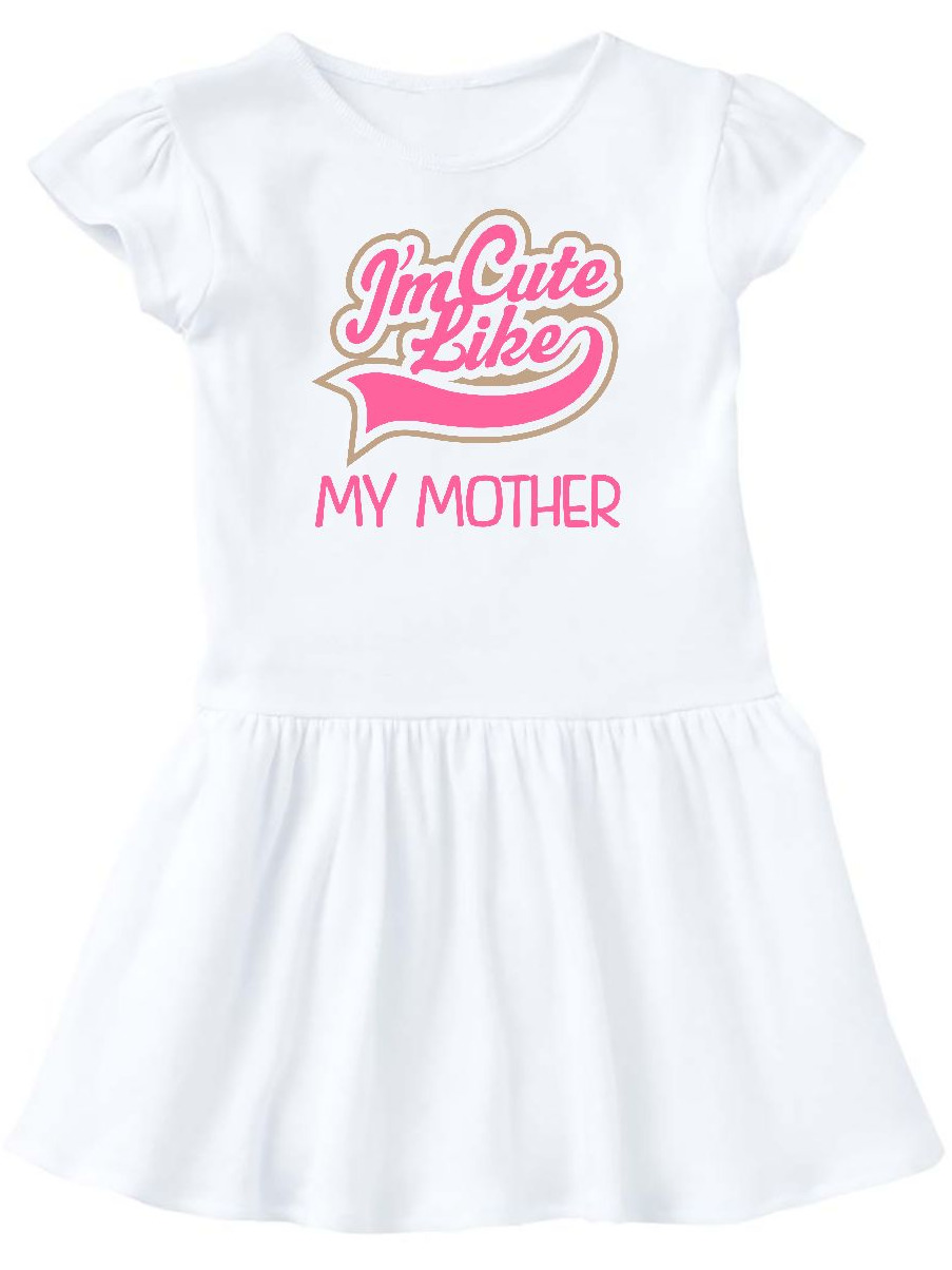 Cute Like My Mother Toddler Dress