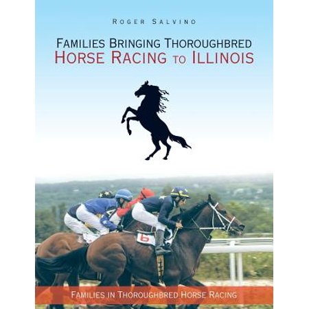 Families Bringing Thoroughbred Horse Racing to Illinois : Families in Thoroughbred Horse - Cart Racing Horses