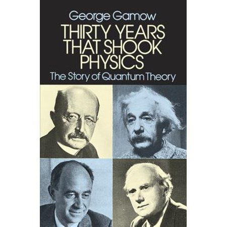 Thirty Years That Shook Physics : The Story of Quantum