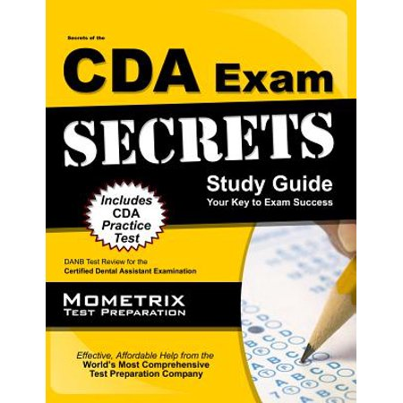 Secrets of the CDA Exam Study Guide : DANB Test Review for the Certified Dental Assistant Examination ()