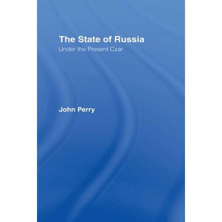 The State of Russia Under the Present Czar -