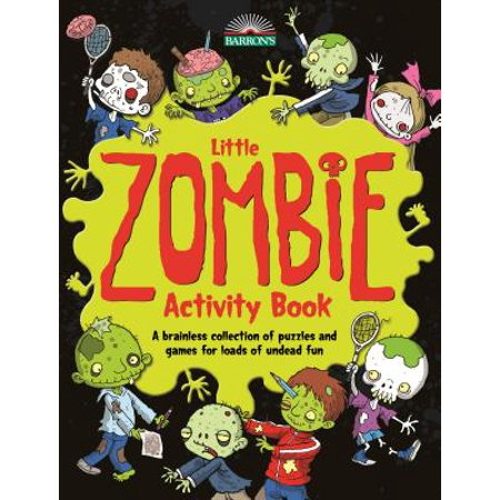 Little Zombie Activity Book : A Brainless Collection of Puzzles and Games for Loads of Undead