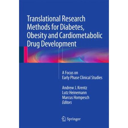 Translational Research Methods For Diabetes  Obesity And Cardiometabolic Drug Development  A Focus On Early Phase Clinical Studies