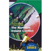 The Northern Ireland Conflict : A Beginner's Guide