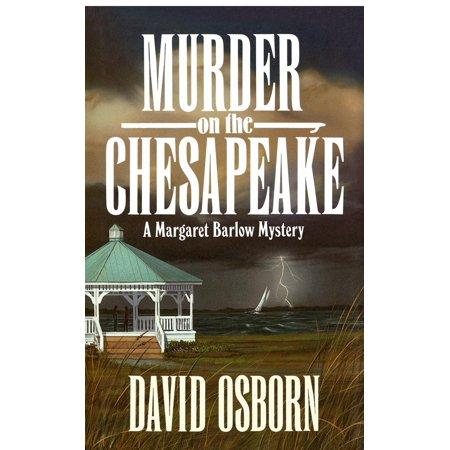 MURDER ON THE CHESAPEAKE: A MARGARET BARLOW MYSTERY ()