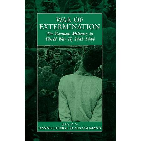 War of Extermination : The German Military in World War II