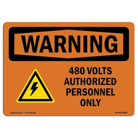 OSHA WARNING Sign - 480 Volts Authorized With Symbol | Choose from: Aluminum, Rigid Plastic or Vinyl Label Decal | Protect Your Business, Construction Site, Warehouse & Shop Area |  Made in the