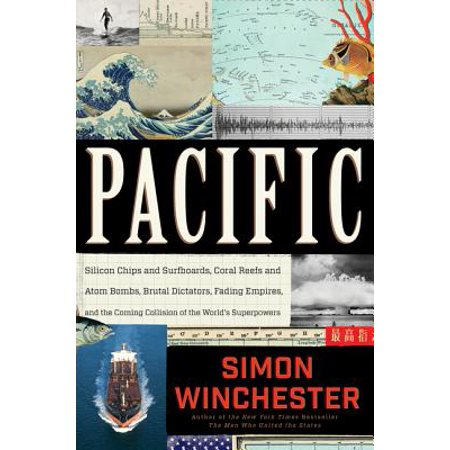 Pacific : Silicon Chips and Surfboards, Coral Reefs and Atom Bombs, Brutal Dictators, Fading Empires, and the Coming Collision of the World's (Best Type Of Surfboard For Beginners)