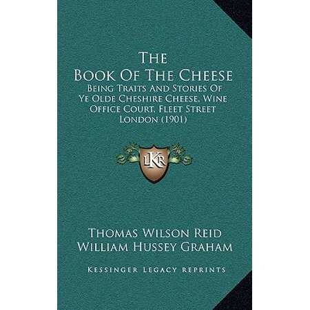 The Book of the Cheese : Being Traits and Stories of Ye Olde Cheshire Cheese, Wine Office Court, Fleet Street London (Ye Olde Cheshire Cheese Pub London Menu)