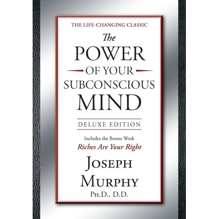 The Power of Your Subconscious Mind Deluxe Edition : Deluxe Edition