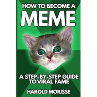 How to Become a Meme : [Novelty Notebook]