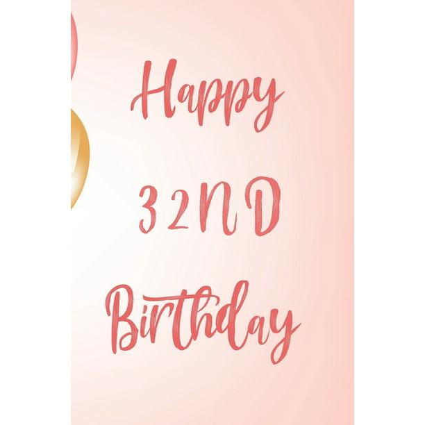 Happy 32nd Birthday: 32nd Birthday Gift / Birthday Journal