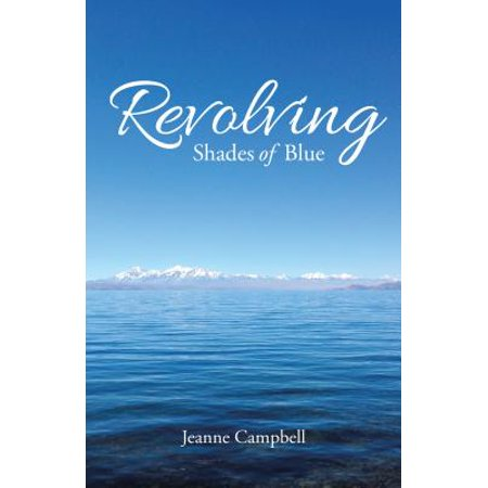Revolving Shades of Blue - eBook ()