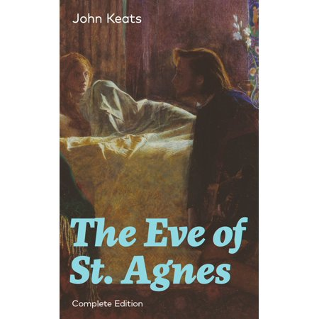 The Eve of St. Agnes (Complete Edition) - eBook (John Keats The Eve Of St Agnes)