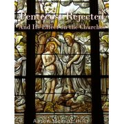 Pentecost Rejected; And Its Effect On The Churches - eBook