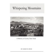 Whispering Mountains : A History of Lewis, New York