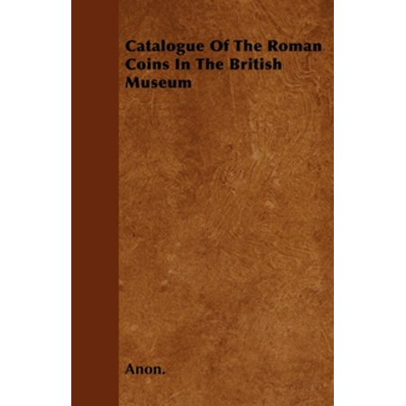 Sear Roman Coins (Catalogue Of The Roman Coins In The British Museum - eBook )