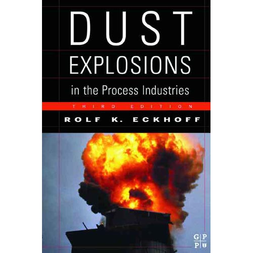 Dust Explosion Handbook: Identification, Assessment and Control of Dust Hazards