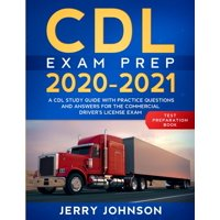 CDL Exam Prep 2020-2021: A CDL Study Guide with Practice Questions and Answers for the Commercial Driver's License Exam (Test Preparation Book) (Paperback)