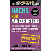 Hacks for Minecrafters: Redstone : The Unofficial Guide to Tips and Tricks That Other Guides Won't Teach You