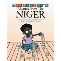 Ocharlyie's Rhymes from the Niger : A Collection of Nursery Rhymes for the Nigerian Child