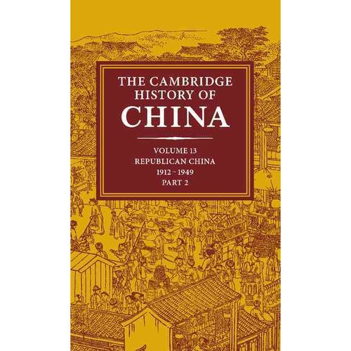 The Cambridge History of China, Volume 13: Republican China 1912-1949, Part 2