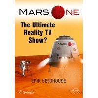 Mars One : The Ultimate Reality TV Show?