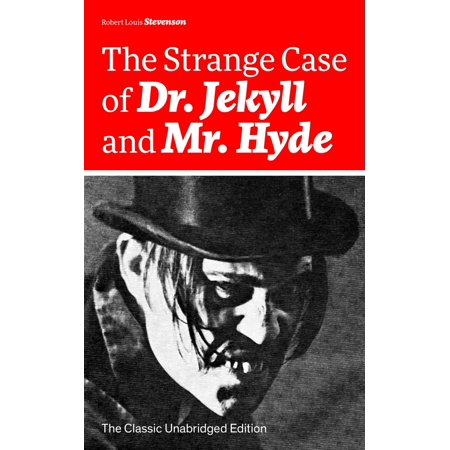The Strange Case of Dr. Jekyll and Mr. Hyde (The Classic Unabridged Edition) - (Dr Jekyll And Mr Hyde Signet Classics)