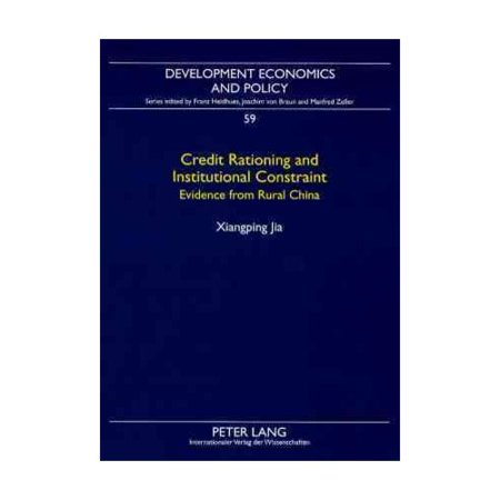 Credit Rationing And Institutional Constraint  Evidence From Rural China