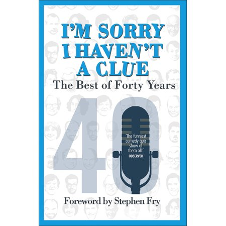 I'm Sorry I Haven't a Clue : The Best of Forty