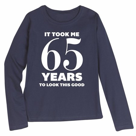 Womens 65Th Birthday Gift Took Me 65 Years Navy Long Sleeve T