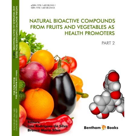 Natural Bioactive Compounds from Fruits and Vegetables as Health Promoters Part II Volume: 1 - (Natural Compounds)