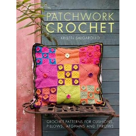 Patchwork Crochet: Crochet patterns for cushions pillows afghans and throws (Paperback)
