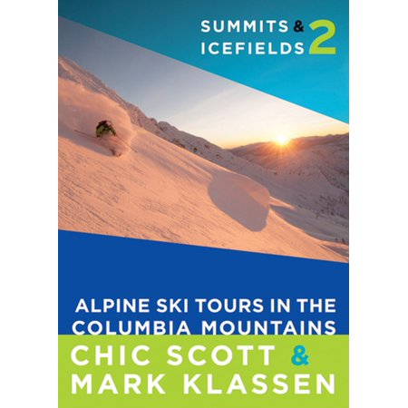 Alpine Fat Skis (Summits & Icefields 2: Alpine Ski Tours in the Columbia Mountains -)