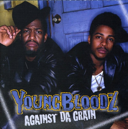 Youngbloodz - Against the Grain [CD]