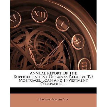 Annual Report Of The Superintendent Of Banks Relative To Mortgage  Loan And Investment Companies
