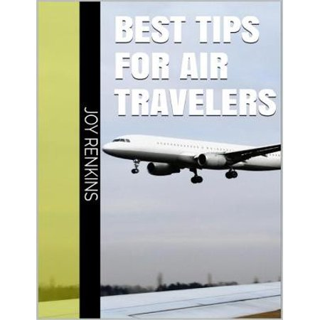 Best Tips for Air Travelers - eBook (Best Careers For Travelers)