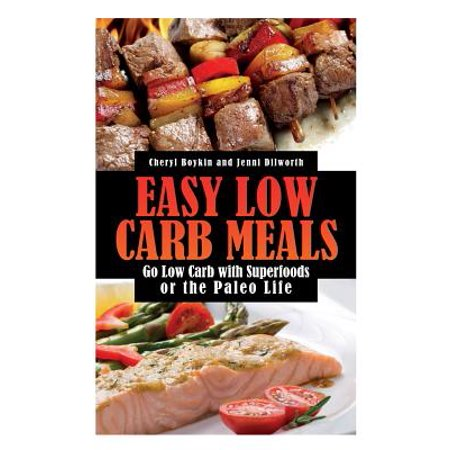 Easy Low Carb Meals : Go Low Carb with Superfoods or the Paleo Life](Go Low Shop)