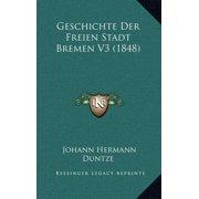 Geschichte Der Freien Stadt Bremen V3 (1848)